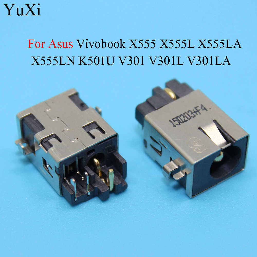 YuXi New Laptop DC Jack Power Socket Charging Connector Port For Asus Vivobook X555 X555L X555LA X555LN K501U V301 V301L V301LA