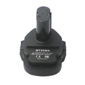Image 2 - DVISI MT20MN 18 فولت بطارية ليثيوم أيون تحويل إلى 18 فولت NI CD/ni mh شاحن أداة محول ل ماكيتا أداة كهربائية لاسلكية (بطارية لا inclu