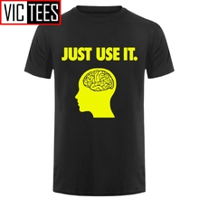 Men Just Use It Your Brain T Shirt Funny Birthday Gift For Geek Summer O Neck Cotton T-Shirt Tshirt Dropshipping