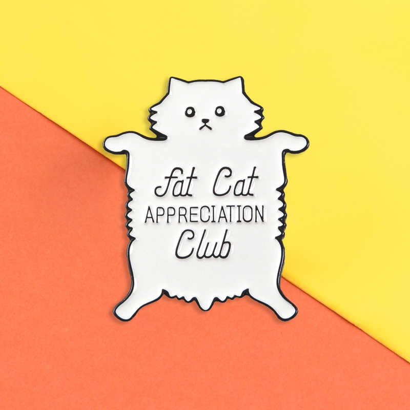 Fat Cat Pin Waardering Club Emaille Pins Grappige Leuke Kitty Badges Broches Wit Revers Pin Dier Sieraden Geschenken