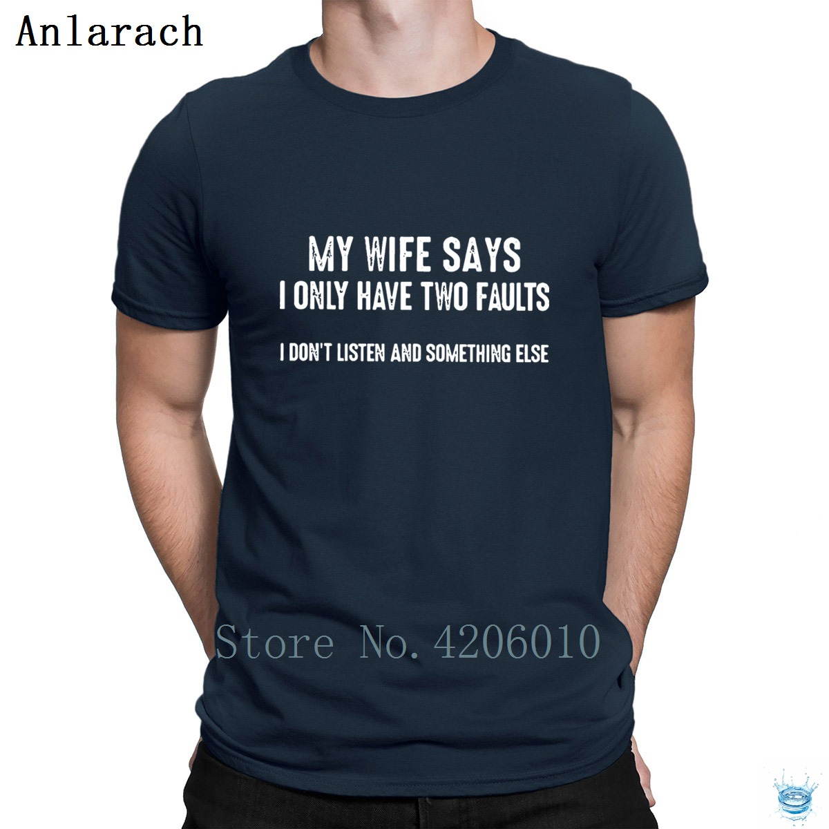 My Wife Says I Only Have Two Faults I Don't Listen Tshirts Slogan Summer Style Cotton Personality Men's Tshirt Original Fitness