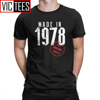 Made In 1978 All Original Parts Unique Birthday T Shirt Man's Short Sleeved Clothes High Quality Tee Shirt Cotton T-Shirt made in 1976 all original parts novelty birthday t shirt men clothes normal tees cotton crewneck t shirt