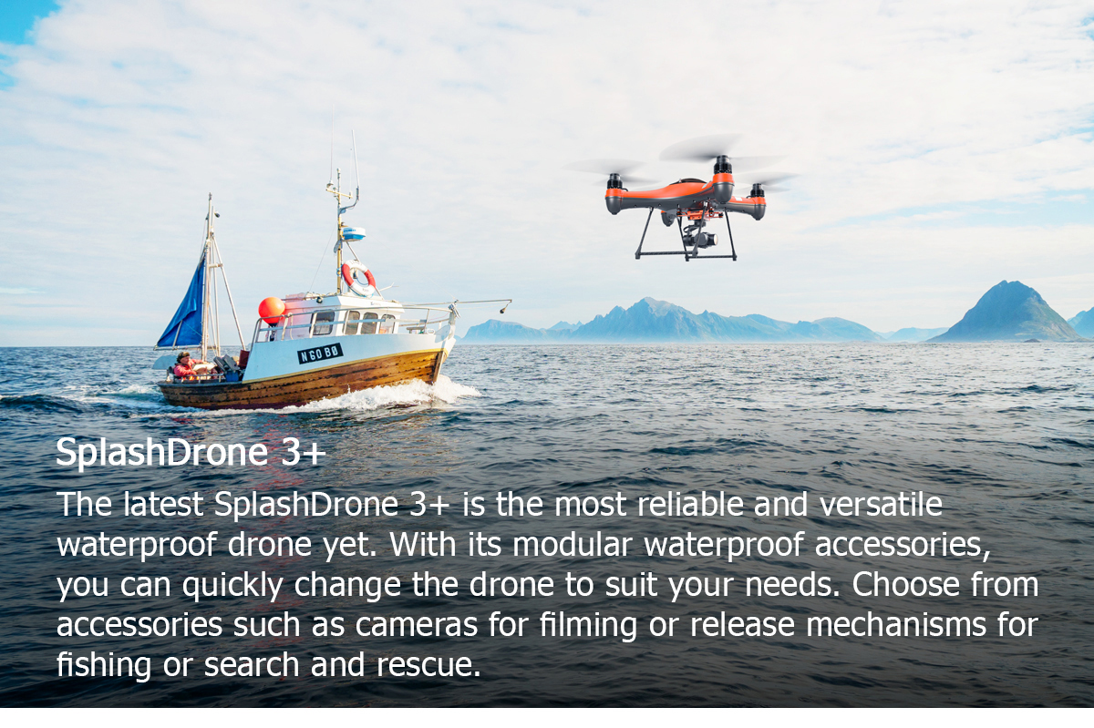 SplashDrone 3 Plus is the most reliable and versatile waterproof done