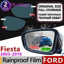 For Ford Fiesta mk5 mk6 mk7 ST 2003~2016 Full Cover Anti Fog Film Rearview Mirror Accessories 2005 2008 2011 2013 2015 2016 2017