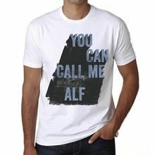 T-shirt Blanc pour Homme, Alf You Can Call Me, Cadeau idéal, 00536