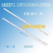4 יח\חבילה 100% חדש 32 אינץ LCD טלוויזיה תאורה אחורית רצועת עבור TCL L32P1A L32F3301B 32D2900 32HR330M06A8V1 4C LB3206 6 נוריות כל מנורת 6v