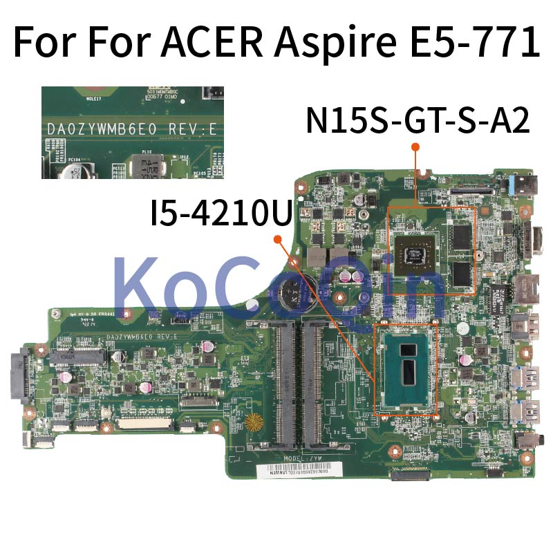 KoCoQin DA0ZYWMB6E0 Laptop Motherboard For ACER Aspire E5-771 E5-771G Core N15S-GT-S-A2  I5-4210U Mainboard DDR3 Test