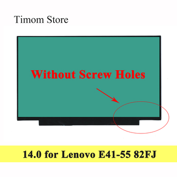 for E41-55 Laptop Lenovo E41 55 Type 82FJ 14.0 LCD LED Screen Matrix 1366*768 1920*1080 FHD eDP 30pin Display Without Screw Hole
