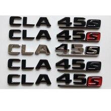 Letras negras cromadas CLA 45 S insignias de maletero emblemas insignia Stikcer para Mercedes Benz W117 X117 C117 CLA45 S CLA45S AMG