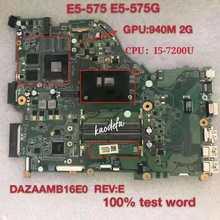 ZAA X32 для Acer E5-575G материнская плата DAZAAMB16E0 E5-575 ноутбук Процессор: i5-7200u графический процессор: графический процессор GPU:GTX940M 2G DDR4 100% тесты ok