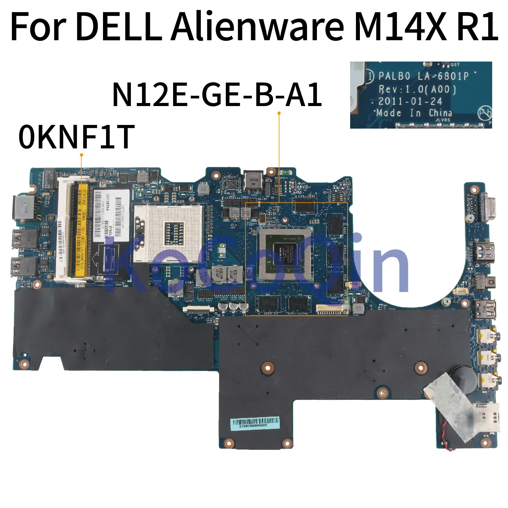 KoCoQin Laptop motherboard For DELL Alienware M14X R1 Mainboard CN-0KNF1T 0KNF1T PALB0 0KNF1T LA-6801P N12E-GE-B-A1 GT555M HM67 image