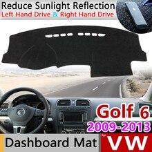 Pour Volkswagen VW Golf 6 MK6 2009 ~ 2013 5K tapis anti dérapant tableau de bord couverture Pad parasol Dashmat tapis accessoire
