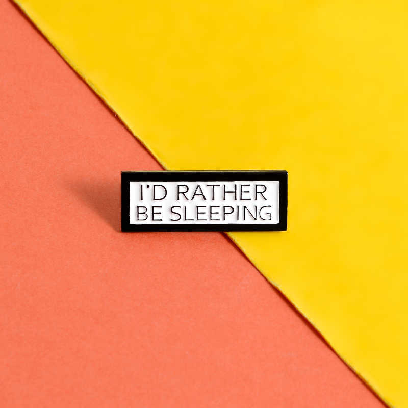I'D RATHER BE SLEEPING Pin Brooch Rectangle Badge Magnetic buckle Pin Lapel Pin Cowboy Clothes Bag Hat Jewelry Gift for friend
