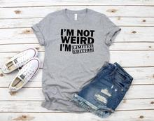 Women T Shirt I'm Not Weird I'm Limited Edition Print Tshirt Women Short Sleeve O Neck Loose T-shirt Ladies Tee Shirt