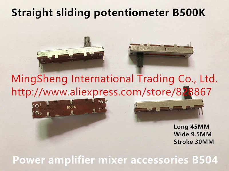 Original novo 100% Longa 45MM de largura 9.5 MILÍMETROS avc B500K 30MM reta deslizando potenciômetro mixer amplificador de potência acessórios b504