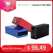 SMSL السنسكريتية 10th MKII HiFi الصوت DAC USB AK4493 DSD512 XMOS البصرية Spdif محوري المدخلات DAC سطح المكتب فك