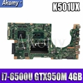 Новая материнская плата Akemy K501UX rev2.0 для ASUS K501UX K501UB K501U материнская плата для ноутбука K501UX DDR3 i7-6500U cpu GTX 950M 4 GB/RAM