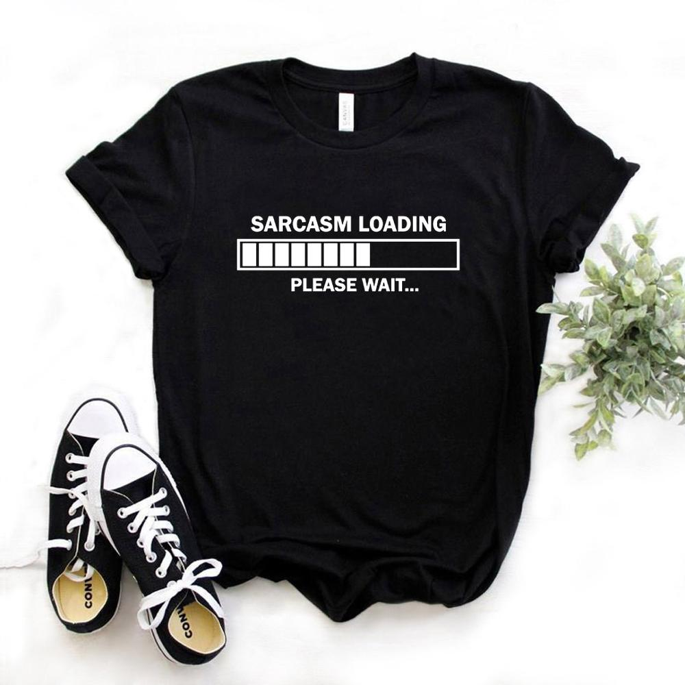 Sarcasm Loading Please Wait Letters Print Women Tshirt Cotton Casual Funny T Shirt For Lady Top Tee Hipster 6 Colors Z-736