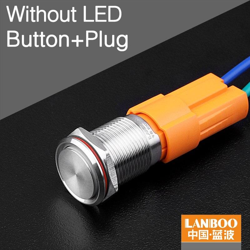 LANBOO производитель 16 мм 12V110V 24V 220V Светодиодный светильник с высоким током 10A мощный фиксатор мгновенный самоблокирующийся кнопочный переключатель - Цвет: Without LED Plug