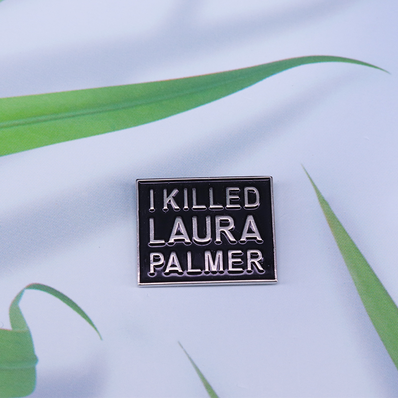 Twin Peaks I killed Laura Palmer square badge David Lynch movie fans decor image