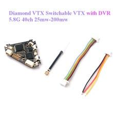 Happymodel 다이아몬드 VTX 5.8G 40ch 25mw 200mw 전환 가능한 VTX DVR Mobula7 Reddevil Trashcan RC FPV 레이싱 무인 항공기