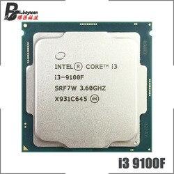 Intel Core i3-9100F i3 9100F 3.6 GHz Quad-Core Quad-Thread CPU 65W 6M ProcessorLGA 1151