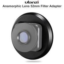 새로운 울란지 52mm 필터 어댑터 링 휴대 전화 1.33x anamorphic 렌즈 와이드 스크린 영화 렌즈 videomaker filmmaker 알루미늄