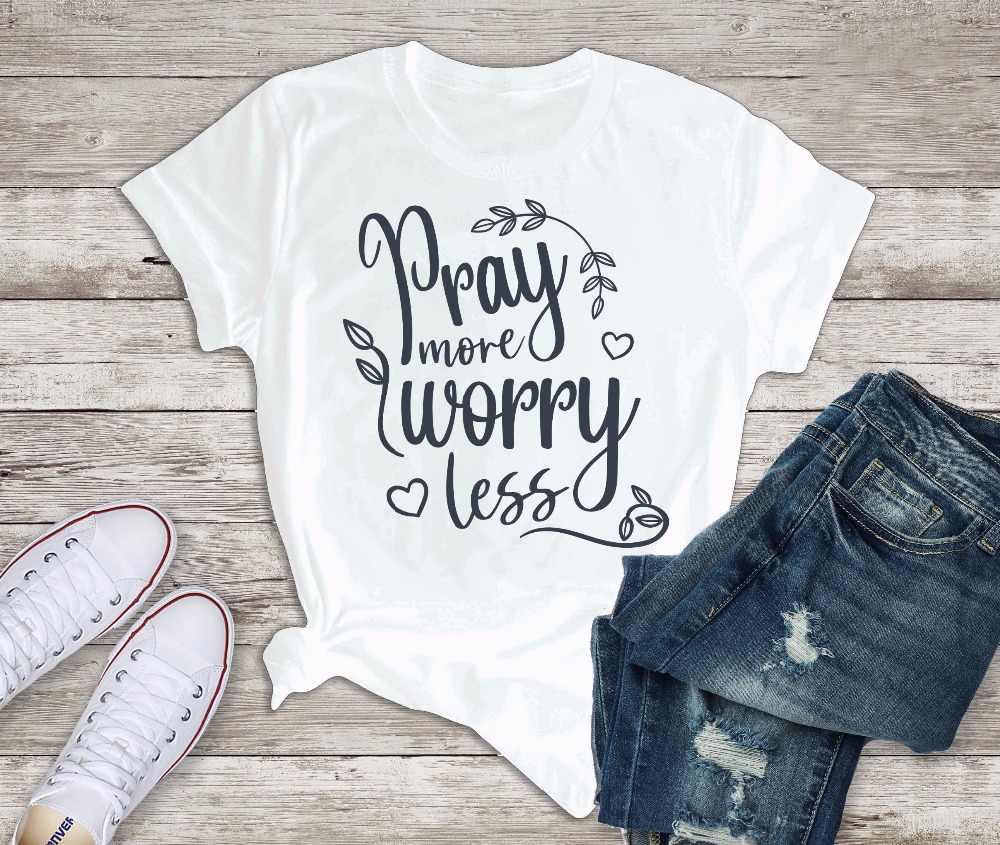 PRAY More Worry คริสเตียนเสื้อยืดสร้างแรงบันดาลใจอ้างเสื้อผู้หญิงวันเกิดสโลแกนตลก Tumblr ผ้าฝ้าย TEE TOP