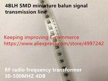 Nuovo originale di 100% 4BLH SMD miniatura balun linea di trasmissione del segnale RF radio frequenza trasformatore di 30-500MHZ 4DB