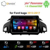 Ownice Android 9.0 2 din 8 rdzeń samochodowy DSP 4G LTE radio odtwarzacz nawigacja gps DVD k3 k5 k6 dla forda Kuga 2013-2017 360 Panorama SPDIF
