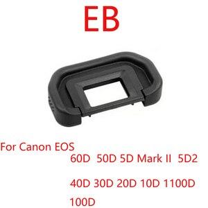 Image 1 - 10 unids/lote EB copa para ojo de goma ocular Eyecup para Canon 60D 50D 40D 30D 20D 10D 5D Mark II 5D SLR Cámara