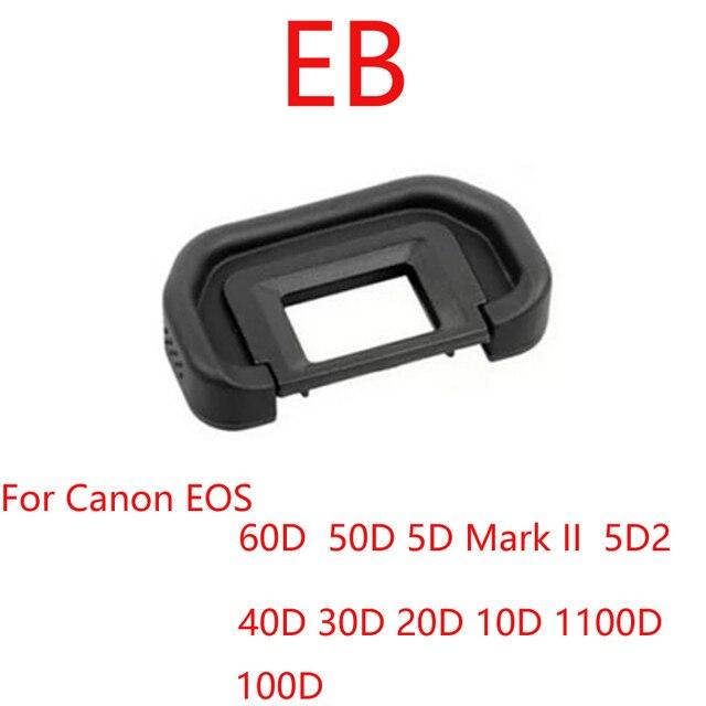 10 unids/lote EB copa para ojo de goma ocular Eyecup para Canon 60D 50D 40D 30D 20D 10D 5D Mark II 5D SLR Cámara