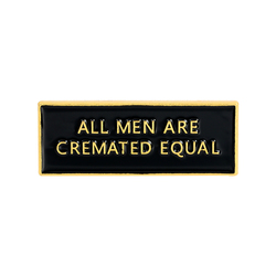 Black Banner Lapel Pin Enamel Brooches All men are cremated equal Pin for Clothes Backpack Badges Jewelry Gift For Friends