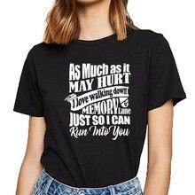 Camisetas para mujeres tanto como podría dañar Me encanta caminar por la memoria Vogue Vintage algodón camiseta femenina