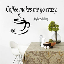 Coffee Makes Me Go Crazy Coffee Cup Wall Sticker Cafe Kitchen Interior Wall Decals Art Home Decor Waterproof Removable Poster(China)