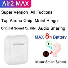 Air2 MAX TWS Kopfhörer Airoha 1562A 12D Super Bass Bluetooth Ohrhörer Echt licht Sensor 6-8 Stunden musik zeit PK i500 i99999 Plus