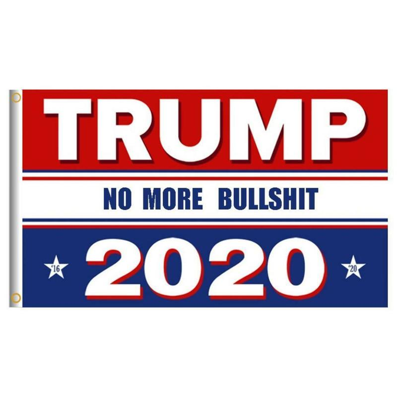 Support Donald Trump for President 2020 Keep America Great No More Bullshit Flag 3x5 Feet with Grommets