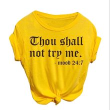 Thou Shall Not Try Me 2019 Summer Women Casual Loose T-shirt O-Neck Short-sleeved Printed Letter Top Tshirt 100% cotton