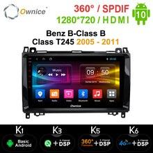 Ownice Android 10,0 Восьмиядерный автомобильный DVD GPS Navi для Mercedes Benz B Class B Class T245 2005   2011 360 панорама DSP 4G LTE SPDIF