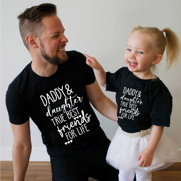 1pcs Daddy And Daughter True Best Friend For Life Father And Daughter Shirts Baby Girl Kids Look Dad And Me Matching Shirt