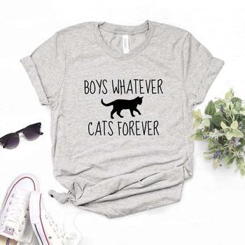 Chłopcy bez względu na koty na zawsze drukuj kobiety koszulki bawełniane na co dzień Funny t Shirt dla pani Top Tee Hipster 6 kolor spadek wysłać NA-537