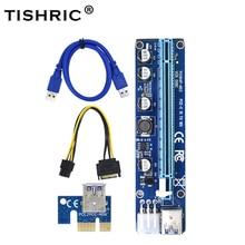 10 adet TISHRIC yeni PCIE PCI-E yükseltici 008C kartı gpu PCI E X16 PCI Express 6Pin SATA 1X 16X USB3.0 genişletici LED madencilik ETH