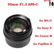 Ttartisan 50mm f1.2 APS-C câmeras lente foco manual mf para sony e fujifilm fuji x canon m EF-M m43 m4/3 montagem câmera