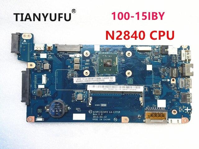 Carte mère AIVP1/AIVP2, carte mère LA C771P pour ordinateur Lenovo B50 10 100 15IBY, avec processeur N2840 (processeur intel) testé en 100% fonctionne