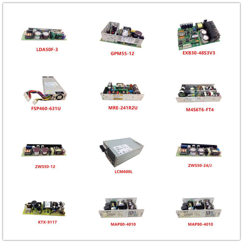 LDA50F-3| GPM55-12| EXB30-48S3V3| FSP460-631U| MRE-241R2U| M4S6T6-FT4| ZWS50-12| LCM600L| ZWS50-24/J| KTX-9117| MAP80-4010 Used