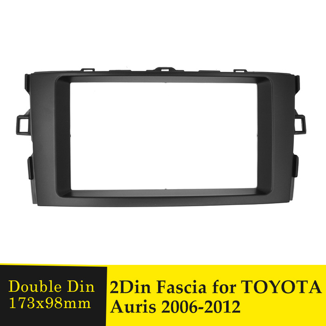 Double Din Fascia Stereo Plate Car Radio Surround Panel For TOYOTA Auris 2006 2012 DVD Player Refitting Frame Dash Bezel Fascias