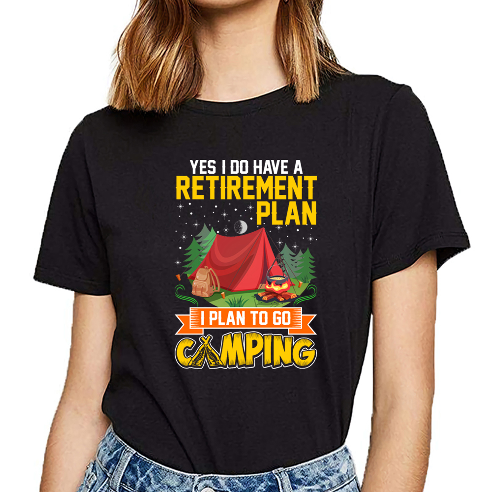 Tops T Shirt Women i do have a retirement plan camping Humor White Custom Female Tshirt image