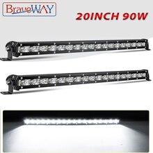 цена на BraveWay Super Slim 6D LED Light Bar Single Row 20inch 90W Spot Flood Combo Beam For SUV 4X4 ATV Off Road LED Work Light 12V 24V
