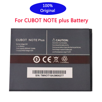 100% New Original for CUBOT Note PLus Battery 2800mAh Replacement backup battery For CUBOT Note PLus Cell Phone