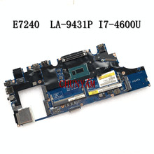 Mainboard E7240 I7-4600U Dell Latitude LA-9431P DDR3L FOR Laptop I7-4600u/Cn-0x9y17x9y17/Ddr3l/..